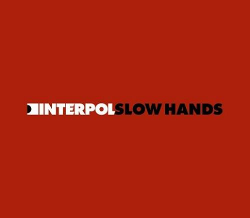"""Interpol Slow Hands - Numbered Sleeve 7"""" vinyl single (7 inch record) UK ITP07SL327889"""