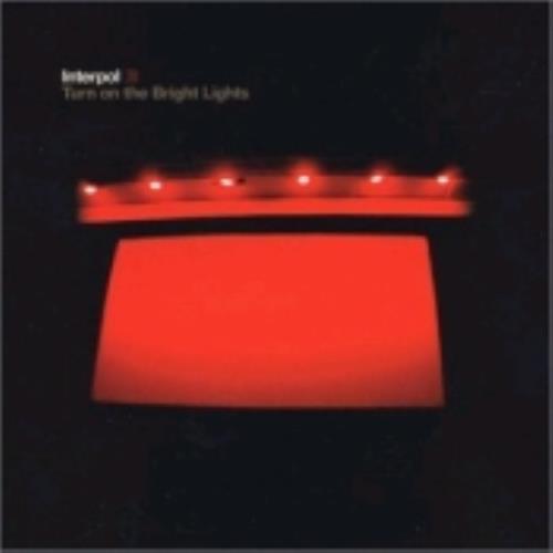 Interpol Turn On The Bright Lights CD album (CDLP) UK ITPCDTU226672