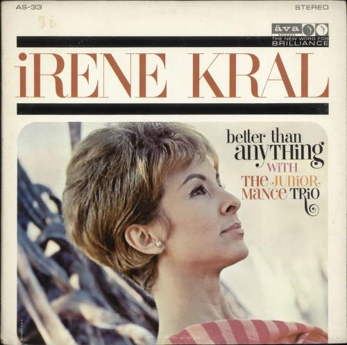 Irene Kral Better Than Anything - 1st vinyl LP album (LP record) US IEKLPBE699620