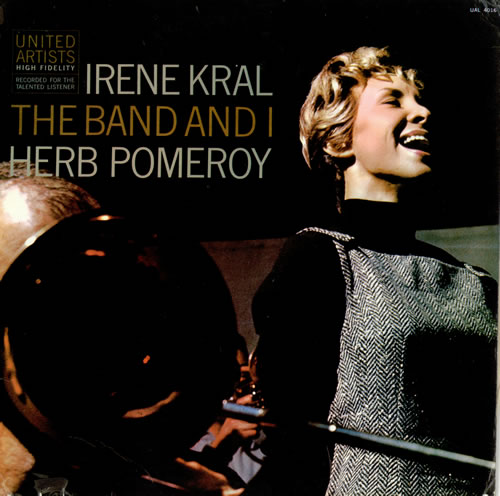 Irene Kral The Band And I vinyl LP album (LP record) US IEKLPTH475757