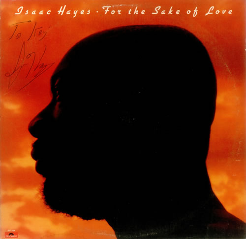 Isaac Hayes For The Sake Of Love - Autographed vinyl LP album (LP record) US IHYLPFO451922