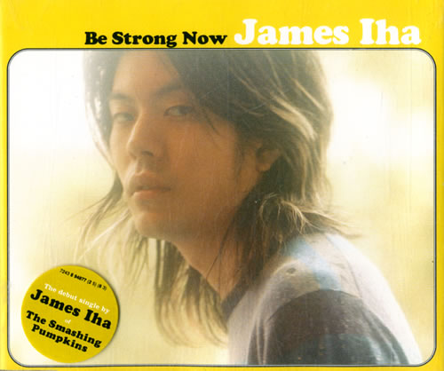 "James Iha Be Strong Now CD single (CD5 / 5"") UK IHAC5BE107149"