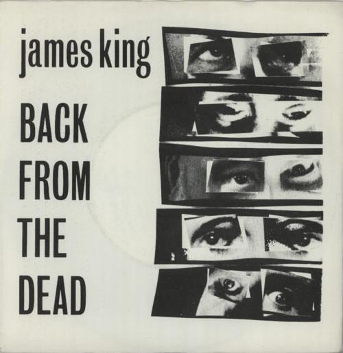 "James King Back From The Dead 7"" vinyl single (7 inch record) UK J4M07BA617677"