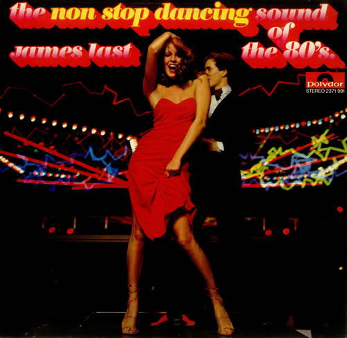 James Last The Non Stop Dancing Sound Of The 80s vinyl LP album (LP record) UK JLSLPTH457573
