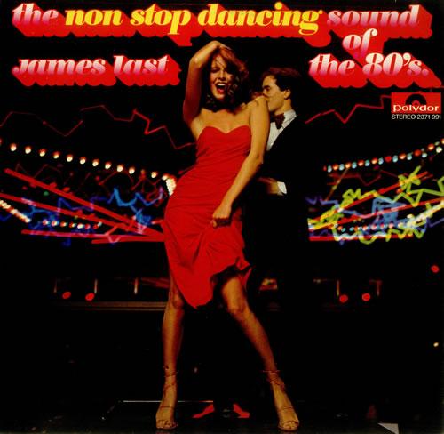 James Last The Non Stop Dancing Sound Of The 80s vinyl LP album (LP record) UK JLSLPTH457573