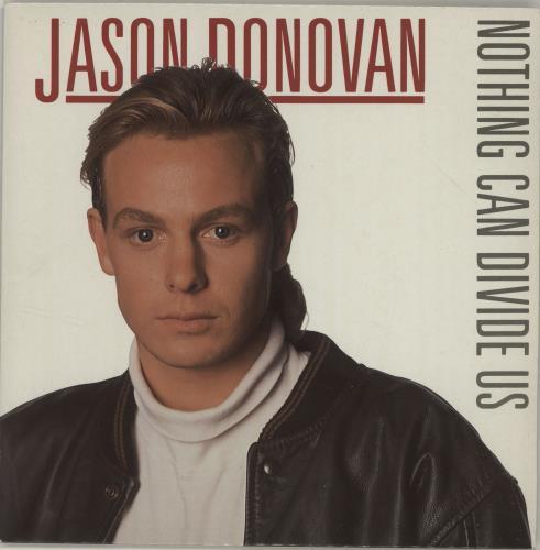 "Jason Donovan Nothing Can Divide Us 7"" vinyl single (7 inch record) UK DON07NO687227"