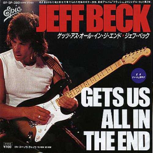 "Jeff Beck Gets Us All In The End 7"" vinyl single (7 inch record) Japanese BEK07GE288720"