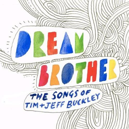 Jeff Buckley Dream Brother - The Songs Of Tim & Jeff Buckley CD album (CDLP) UK JFBCDDR337718