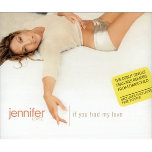 "Jennifer Lopez If You Had My Love CD single (CD5 / 5"") UK LPZC5IF140689"