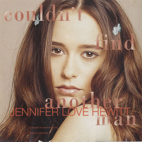 "Jennifer Love Hewitt Couldn't Find Another Man CD single (CD5 / 5"") US JLVC5CO127906"