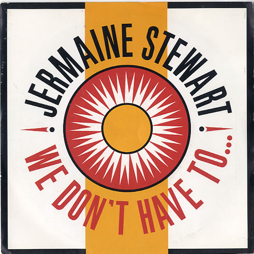 """Jermaine Stewart We Don't Have To ... 7"""" vinyl single (7 inch record) UK JMA07WE629326"""