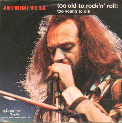 "Jethro Tull Too Old To Rock 'N' Roll... 7"" vinyl single (7 inch record) Italian TUL07TO654309"