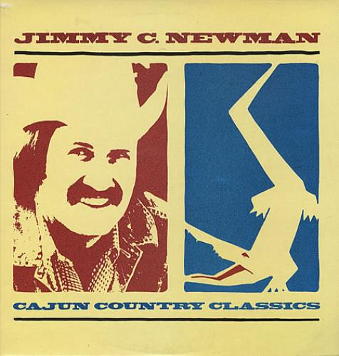 Jimmy C. Newman Cajun Country Classics vinyl LP album (LP record) UK JN0LPCA328642