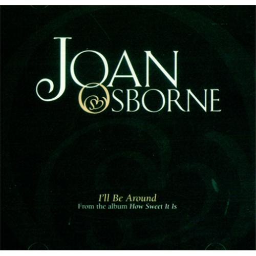 "Joan Osborne I'll Be Around CD single (CD5 / 5"") US J-OC5IL423330"