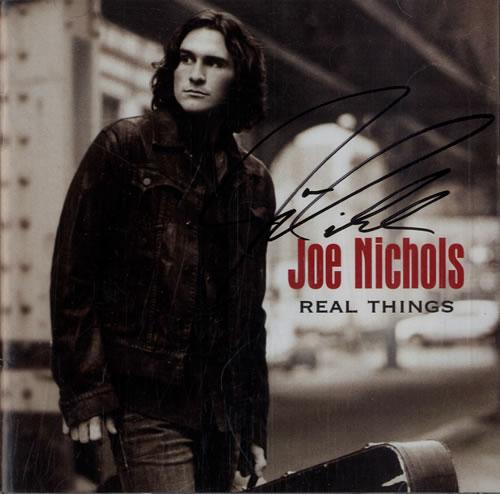 Joe Nichols Real Things - Autographed CD album (CDLP) US JN7CDRE477523