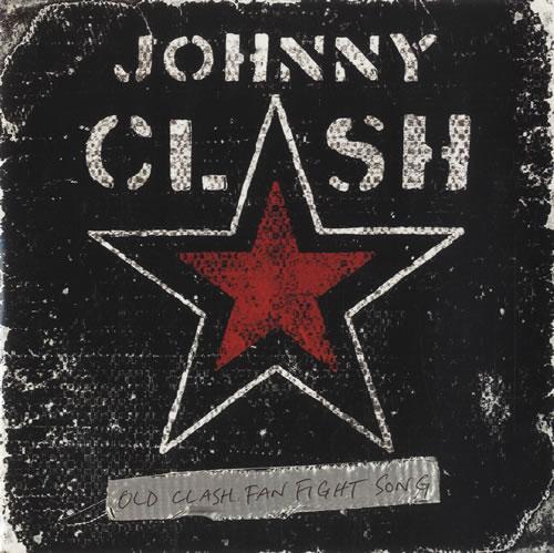 "Johnny Clash Old Clash Fan Fight Song 7"" vinyl single (7 inch record) UK 8JC07OL466975"