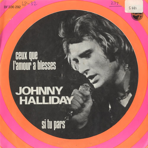 "Johnny Hallyday Ceux Que L'Amour A Blesses - WOC 7"" vinyl single (7 inch record) Dutch JHD07CE489317"