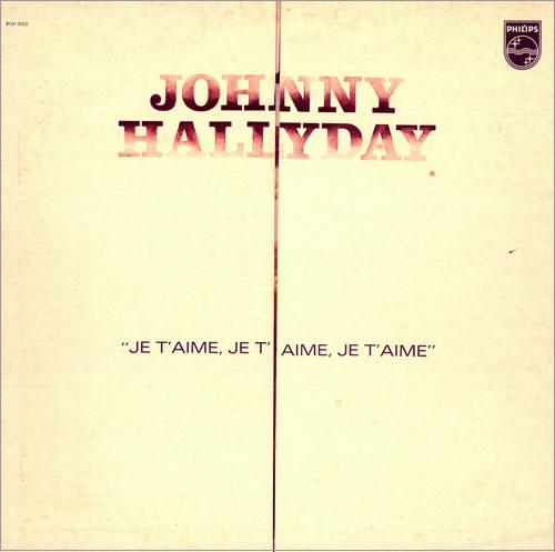Johnny Hallyday Je T'Aime, Je T'Aime, Je T'Aime vinyl LP album (LP record) French JHDLPJE487938