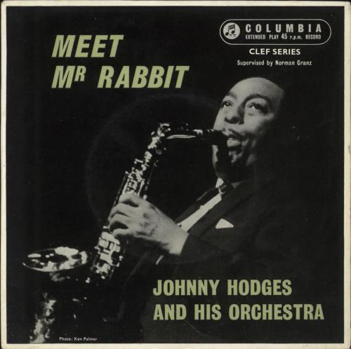 "Johnny Hodges Meet Mr. Rabbit 7"" vinyl single (7 inch record) UK JAT07ME747378"