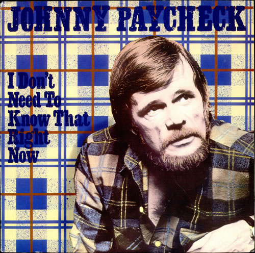 Johnny Paycheck I Don't Need To Know That Right Now vinyl LP album (LP record) US JP6LPID524134
