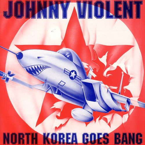 "Johnny Violent North Korea Goes Bang 12"" vinyl single (12 inch record / Maxi-single) UK J7K12NO550880"
