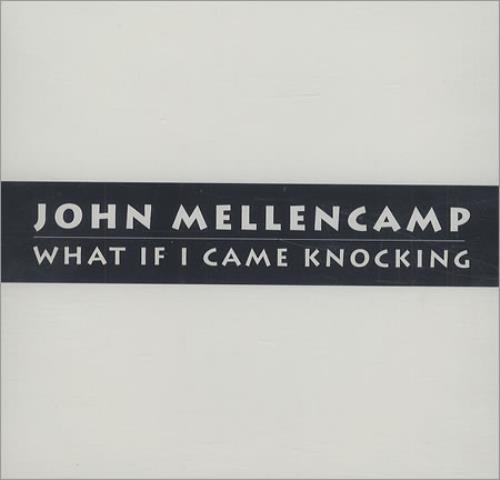 "John Cougar Mellencamp What If I Came Knocking CD single (CD5 / 5"") US JMEC5WH156325"