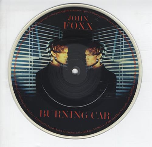 "John Foxx Burning Car 7"" vinyl picture disc 7 inch picture disc single UK JFX7PBU73534"