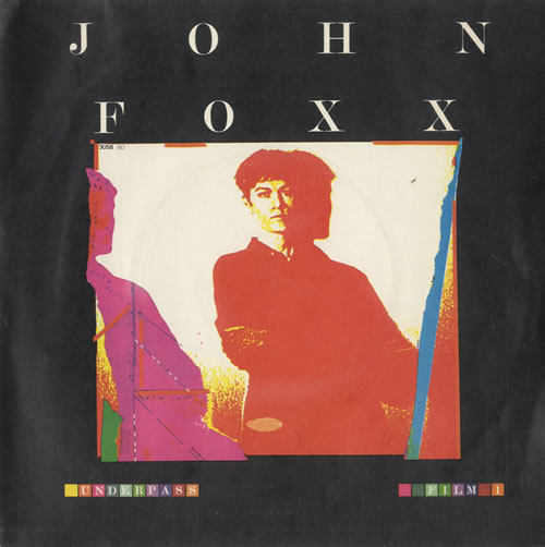 "John Foxx Underpass 7"" vinyl single (7 inch record) UK JFX07UN111377"