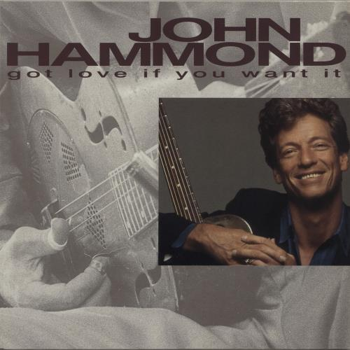 John Hammond Got Love If You Want It vinyl LP album (LP record) UK JHMLPGO542305