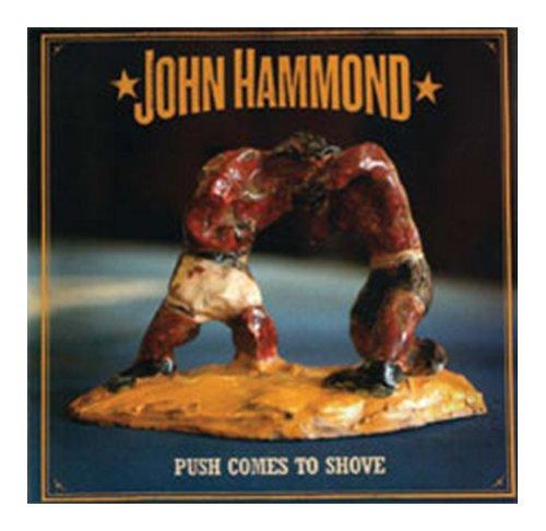 John Hammond Push Comes To Shove CD album (CDLP) UK JHMCDPU405638