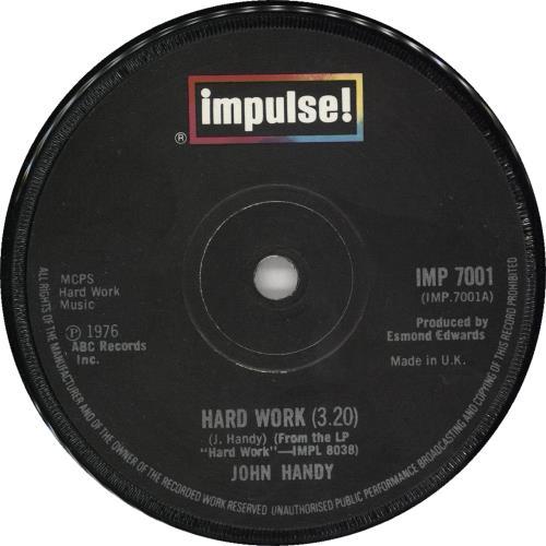 "John Handy Hard Work 7"" vinyl single (7 inch record) UK JH607HA728255"