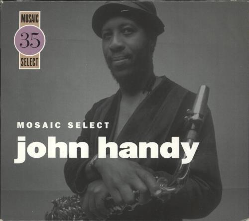 John Handy Mosaic Select 35 3-CD album set (Triple CD) US JH63CMO737043