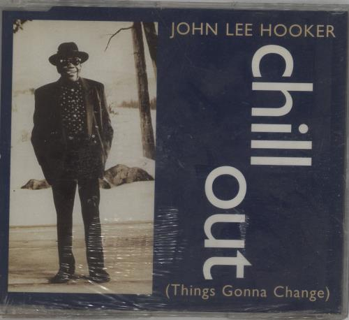 "John Lee Hooker Chill Out - sealed CD single (CD5 / 5"") UK JLHC5CH675171"