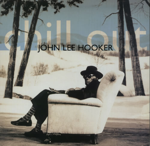John Lee Hooker Chill Out vinyl LP album (LP record) UK JLHLPCH598458