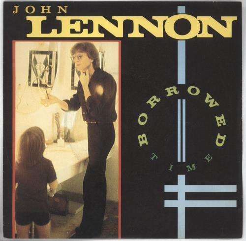 "John Lennon Borrowed Time 7"" vinyl single (7 inch record) UK LEN07BO57526"