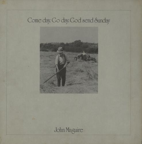 John Maguire Come Day, Go Day, God Send Sunday vinyl LP album (LP record) UK QQILPCO692597
