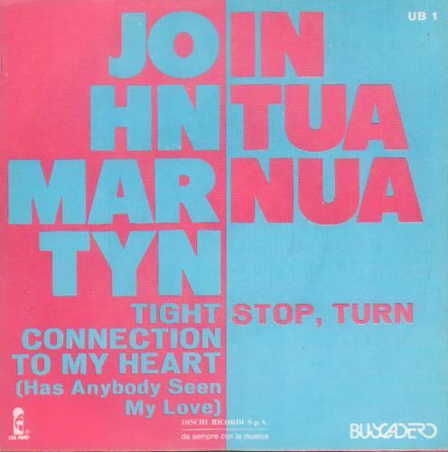 """John Martyn Tight Connection To My Heart (Has Anybody Seen My Love) 7"""" vinyl single (7 inch record) Italian JMY07TI679639"""