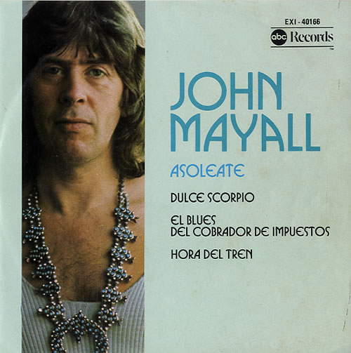 "John Mayall Asoleate (Step In The Sun) 7"" vinyl single (7 inch record) Mexican JOM07AS628993"