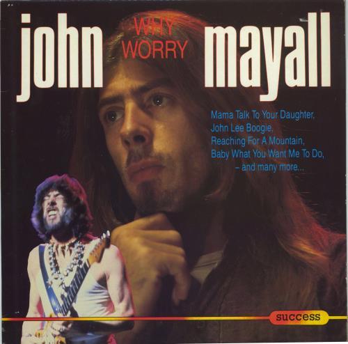 John Mayall Why Worry vinyl LP album (LP record) UK JOMLPWH770794