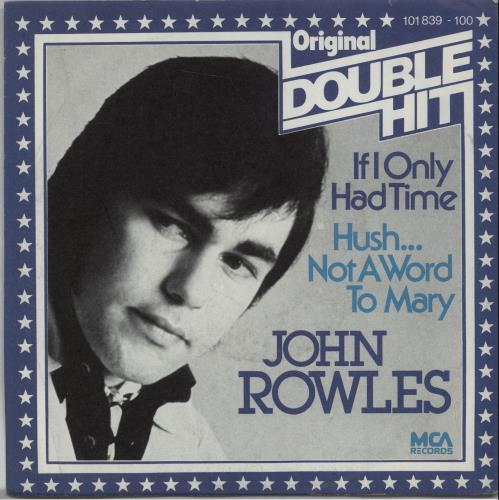 """John Rowles If I Only Had Time / Hush...Not A Word To Mary 7"""" vinyl single (7 inch record) German RWJ07IF671838"""