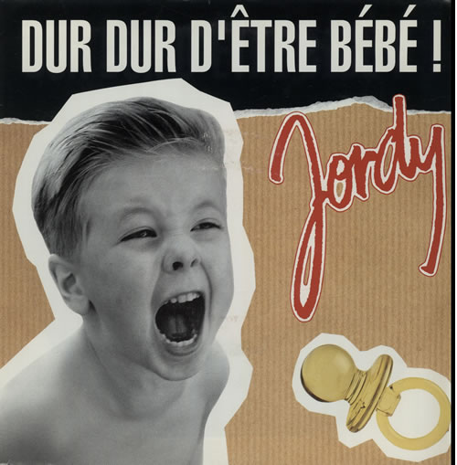 "Jordy Dur Dur D'Être Bébé ! 7"" vinyl single (7 inch record) Dutch JY107DU638857"