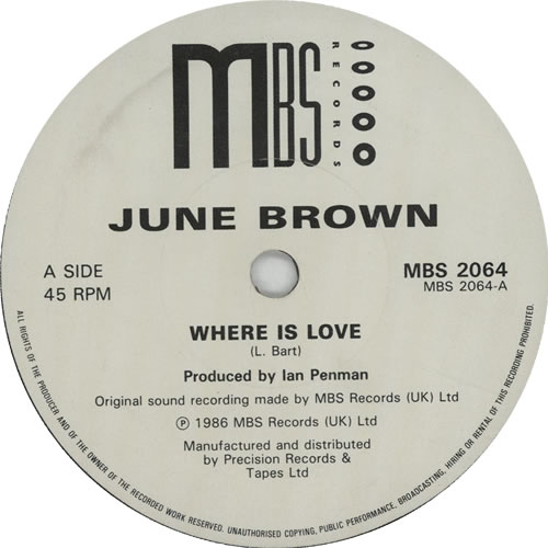 """June Brown Where Is Love 7"""" vinyl single (7 inch record) UK K6O07WH635808"""
