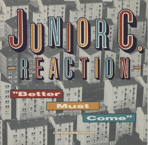 "Junior C. Reaction Better Must Come 12"" vinyl single (12 inch record / Maxi-single) UK KXT12BE604776"