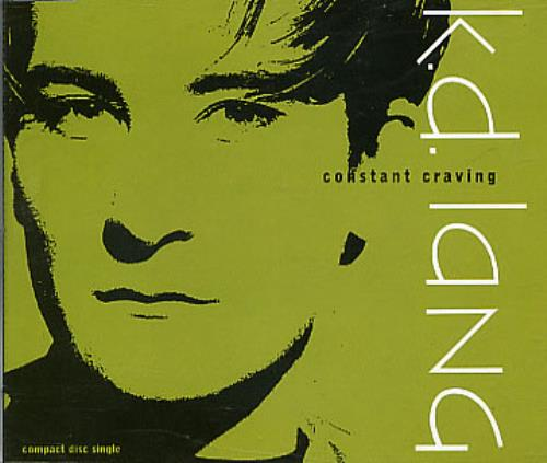 "K.D. Lang Constant Craving - 1st Issue CD single (CD5 / 5"") UK KDLC5CO17952"