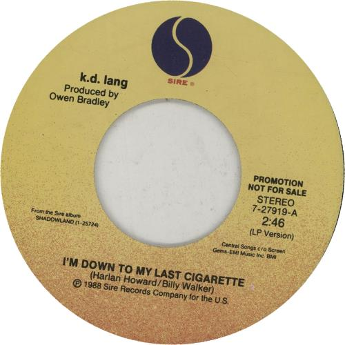 "K.D. Lang I'm Down To My Last Cigarette 7"" vinyl single (7 inch record) US KDL07IM59972"