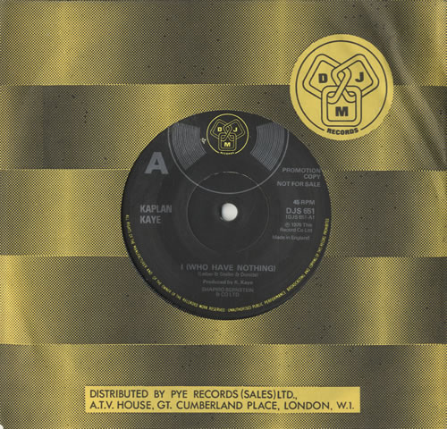 "Kaplan Kaye I (Who Have Nothing) 7"" vinyl single (7 inch record) UK KPK07IW483733"