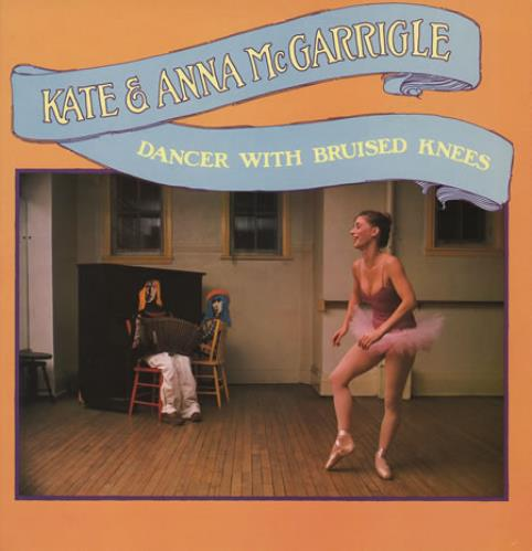 Kate & Anna McGarrigle Dancer With Bruised Knees vinyl LP album (LP record) UK K&ALPDA361908