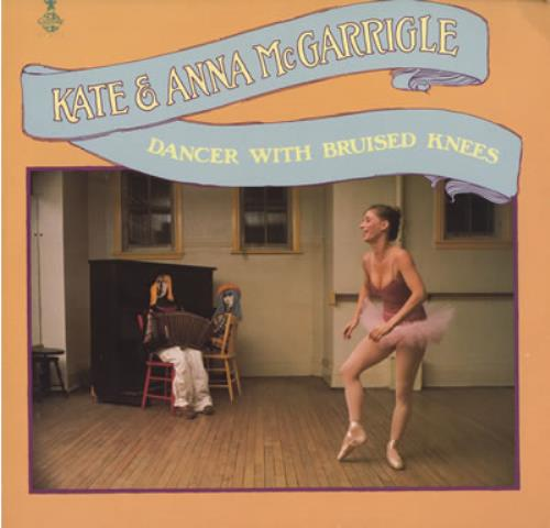 Kate & Anna McGarrigle Dancer With Bruised Knees vinyl LP album (LP record) US K&ALPDA376072