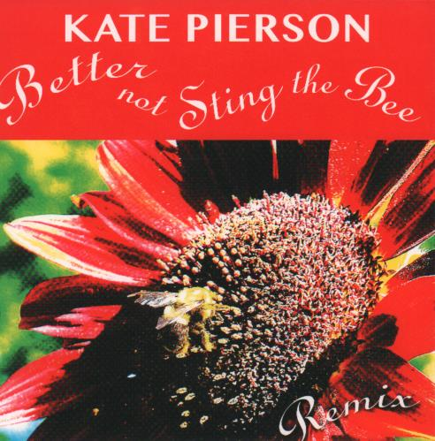 """Kate Pierson Better Not Sting The Bee (Remix) - RSD15 7"""" vinyl single (7 inch record) US KPN07BE683516"""