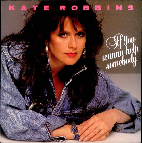 "Kate Robbins If You Wanna Help Somebody 7"" vinyl single (7 inch record) UK KH507IF517189"